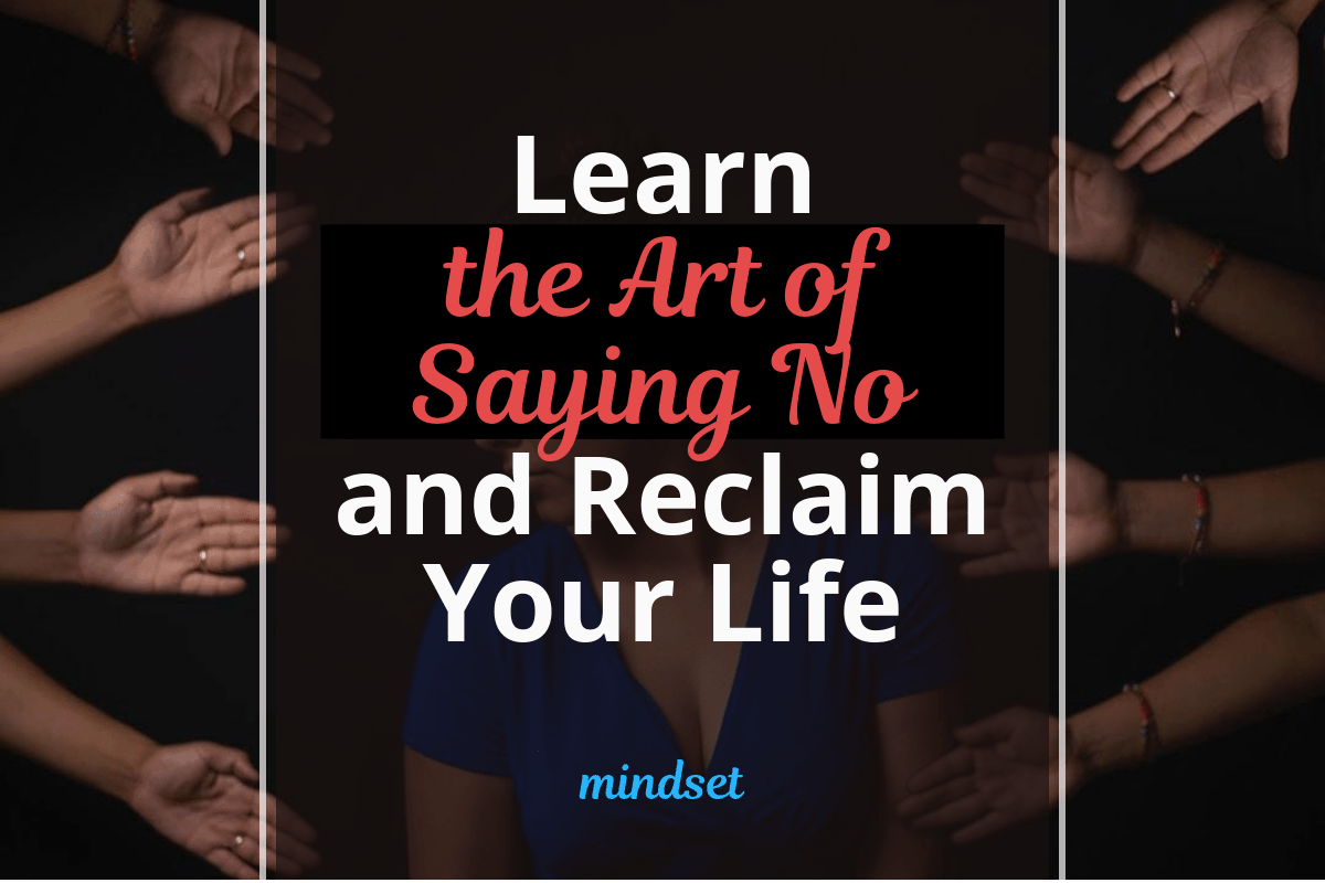 Learn the Art of Saying No and Reclaim Your Life
