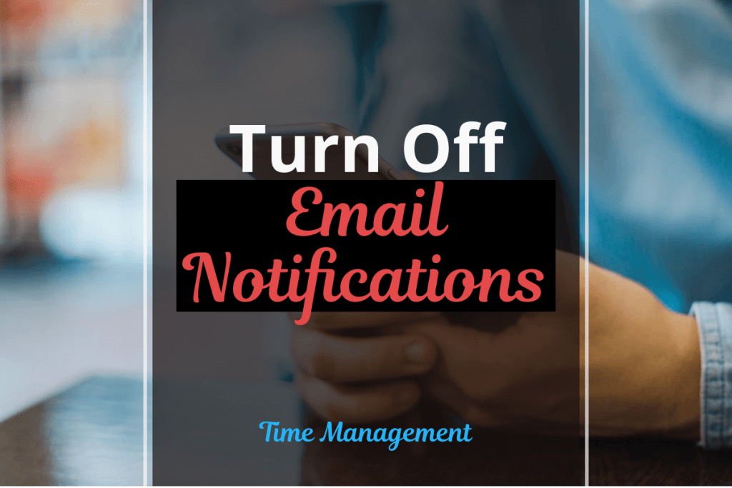 Turn Off Email Notifications