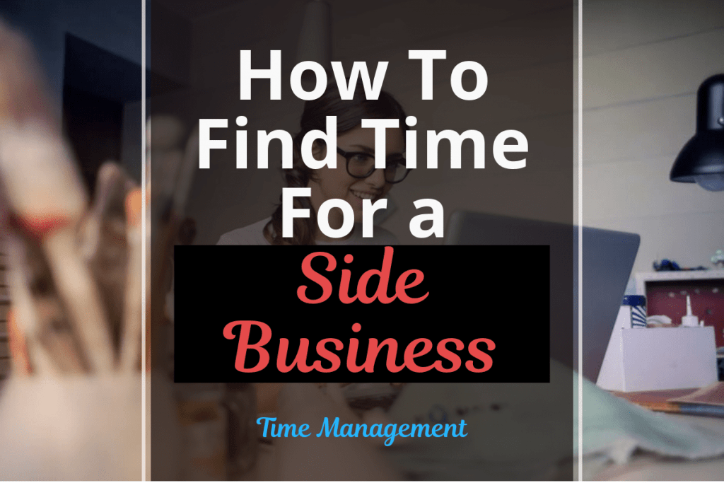 How To Find Time For a Side Business