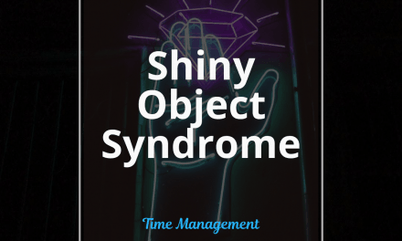 Is the Shiny Object Syndrome Keeping You from Reaching Your Goals?