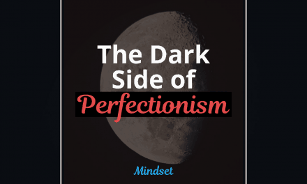 The Dark Side of Perfectionism