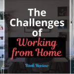 The Challenges of Working from Home