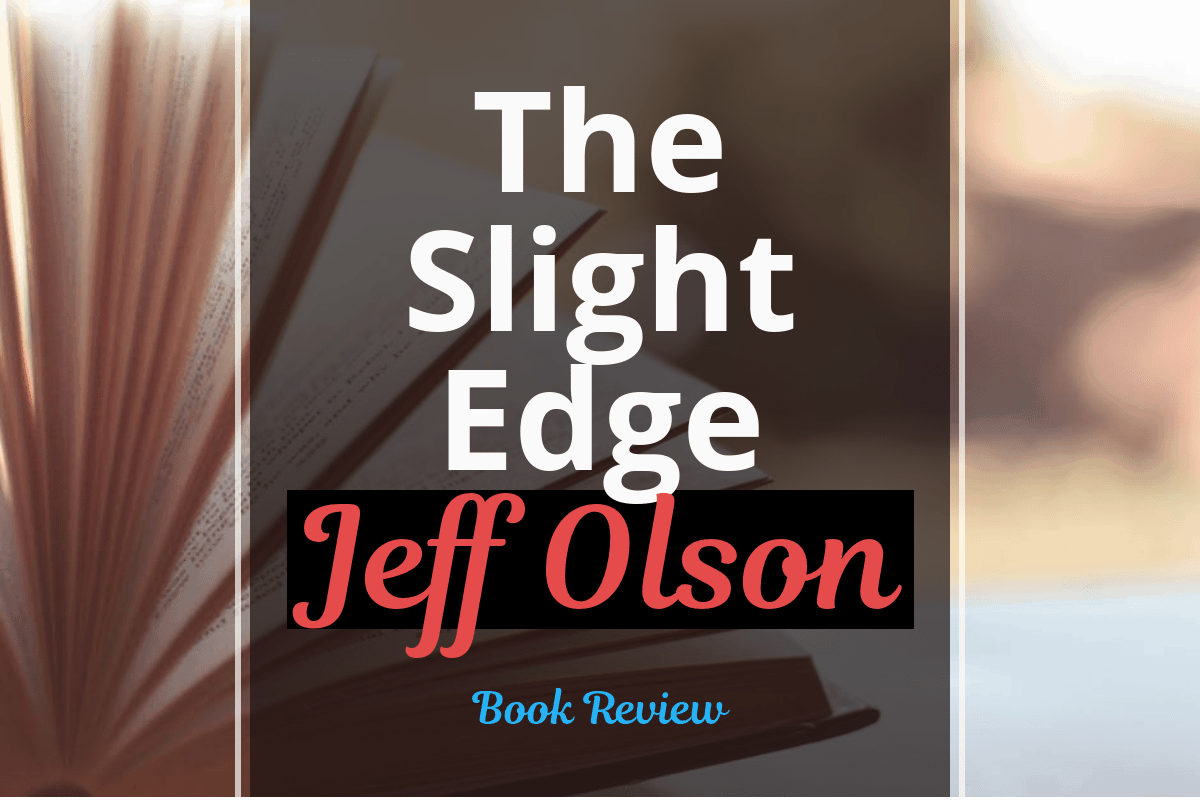 Book Review: The Slight Edge – Jeff Olson