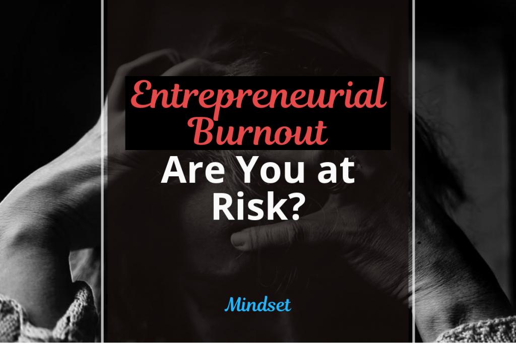Entrepreneurial Burnout