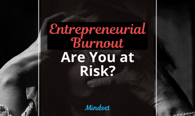 Entrepreneurial Burnout: Are You at Risk?
