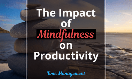 Discover How Mindfulness Can Boost Your Productivity