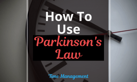 How to Use Parkinson's Law to Boost Your Productivity