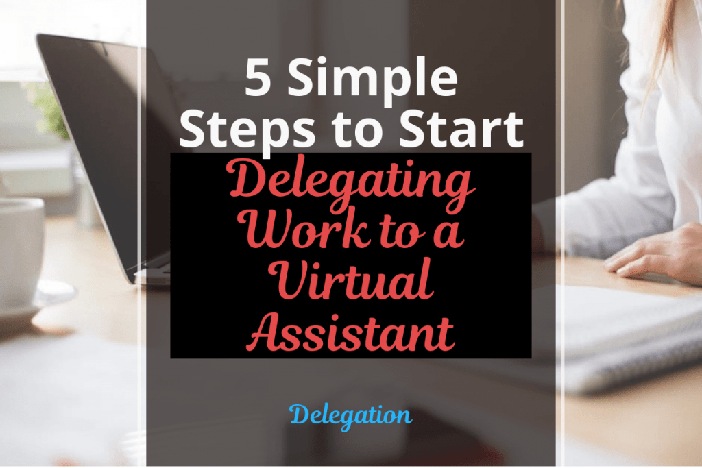 Delegating work to a virtual assistant
