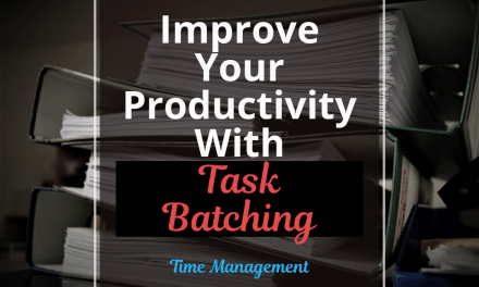 How To Improve Your Productivity With Task Batching