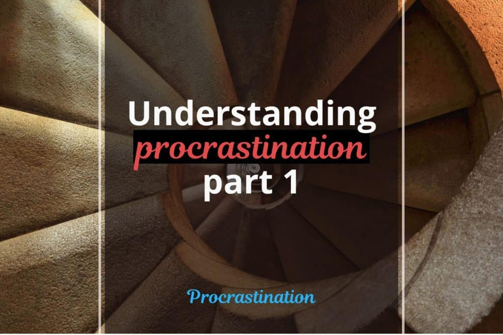 Understanding procrastination - part 1