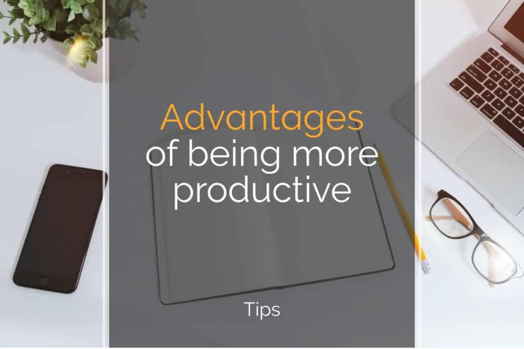 advantages of being productive